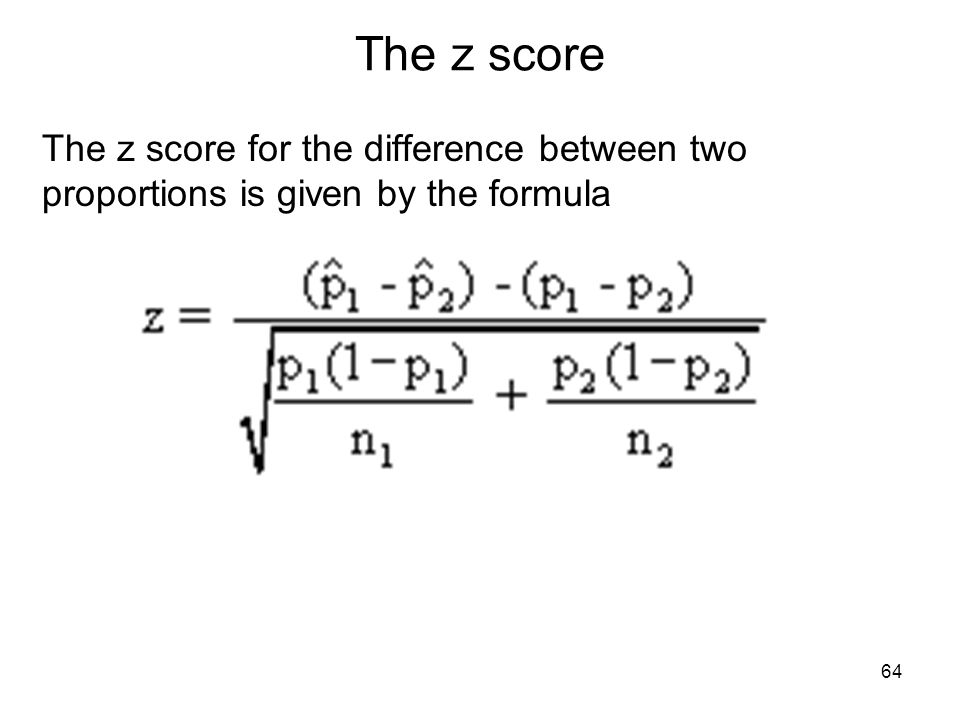 The z score The z score for the difference between two proportions is given by the formula