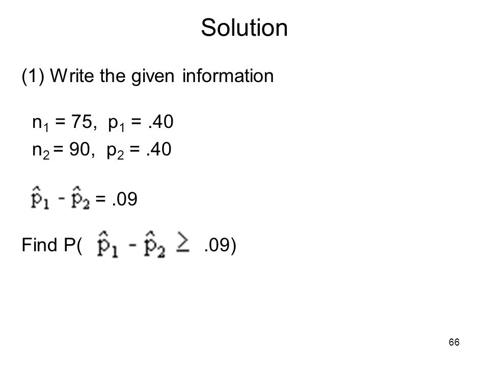 Solution (1) Write the given information n1 = 75, p1 = .40