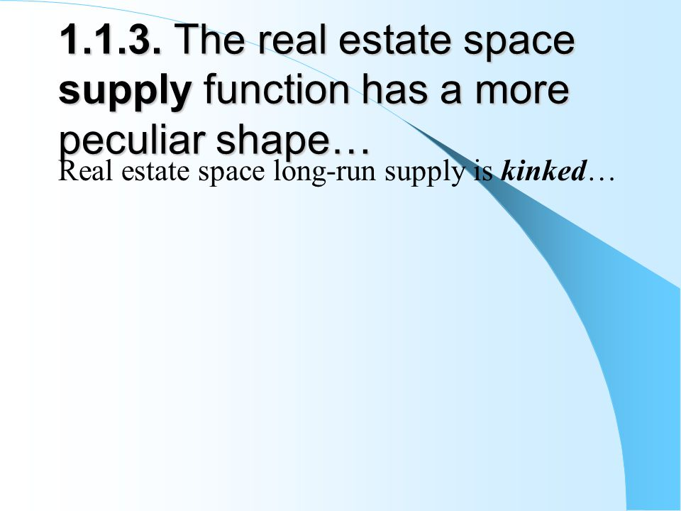 1.1.3. The real estate space supply function has a more peculiar shape…