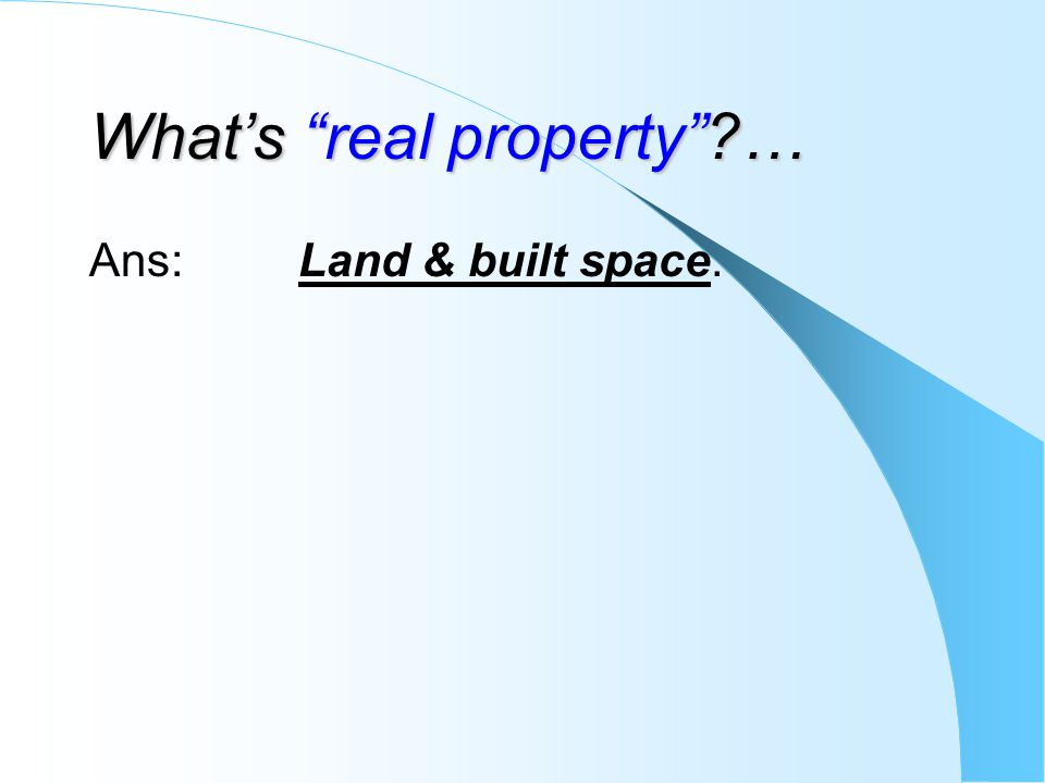 What's real property …