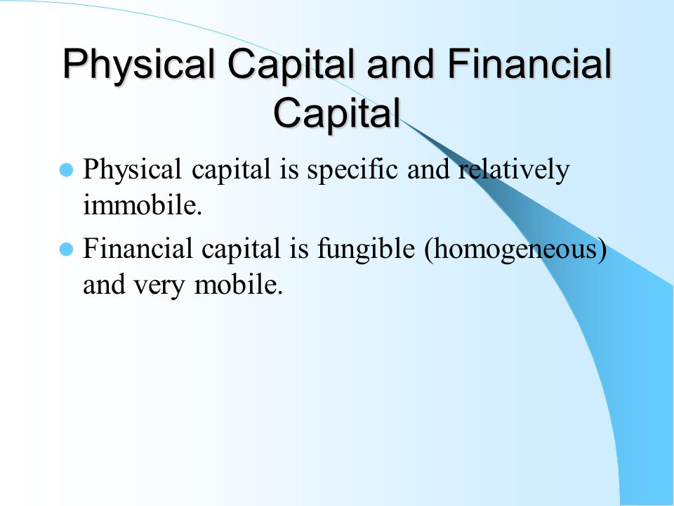 Physical Capital and Financial Capital