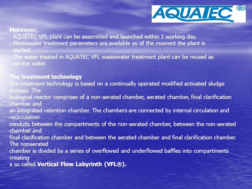 Moreover, · AQUATEC VFL plant can be assembled and launched within 1 working day.
