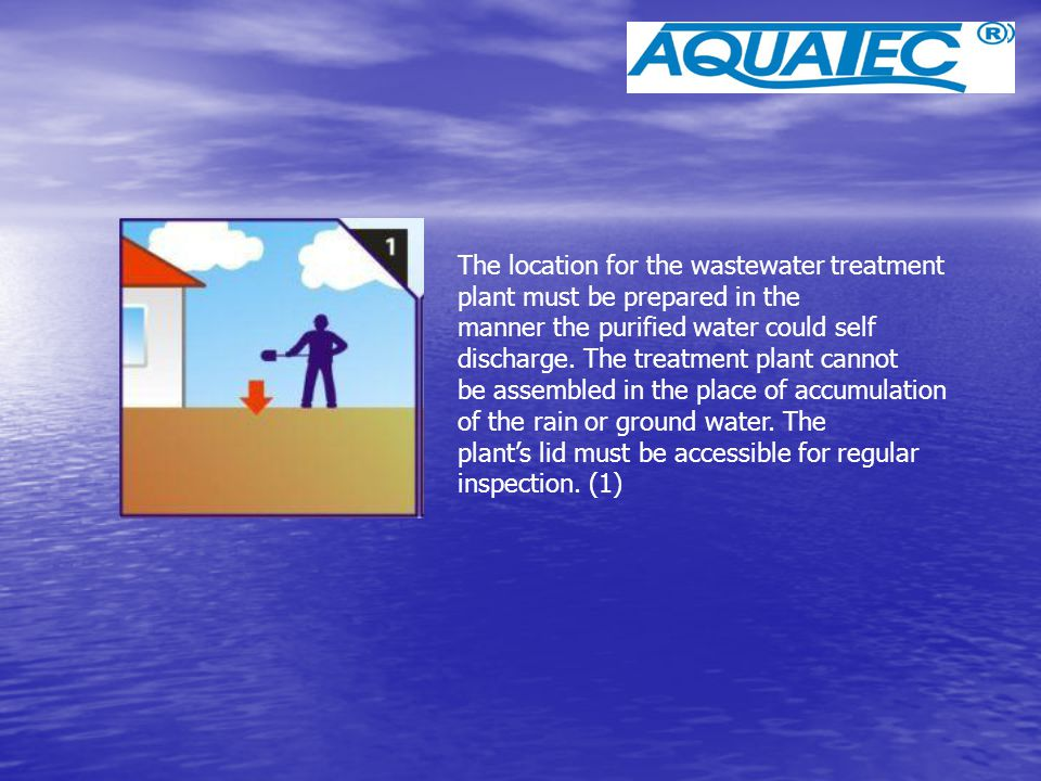 The location for the wastewater treatment plant must be prepared in the