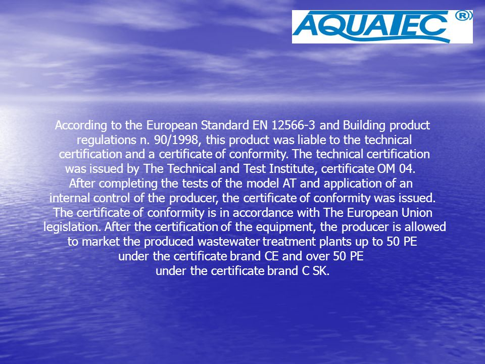 According to the European Standard EN 12566-3 and Building product