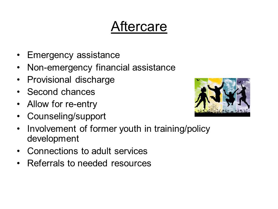 Aftercare Emergency assistance Non-emergency financial assistance