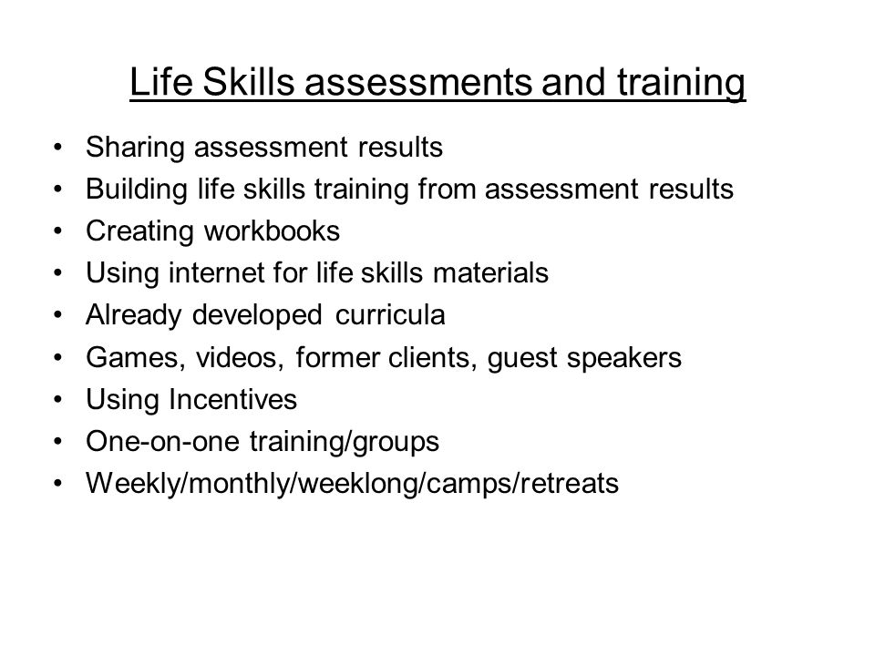 Life Skills assessments and training
