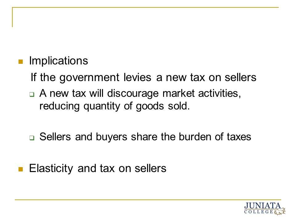 If the government levies a new tax on sellers