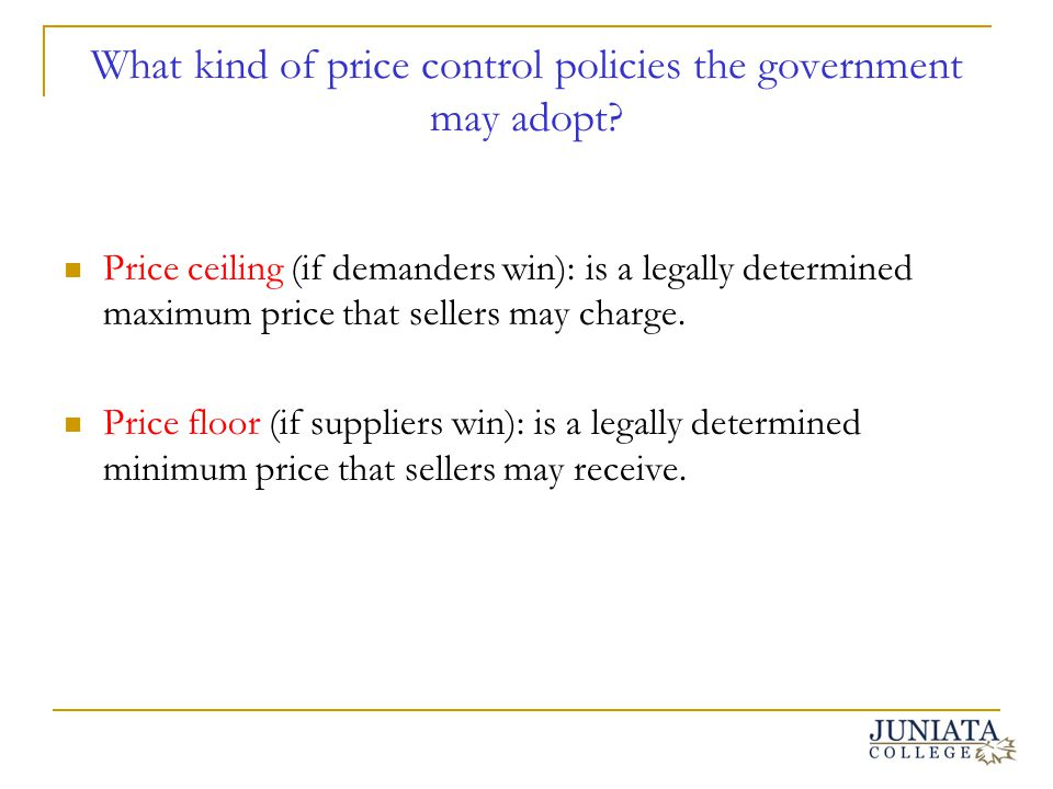 What kind of price control policies the government may adopt