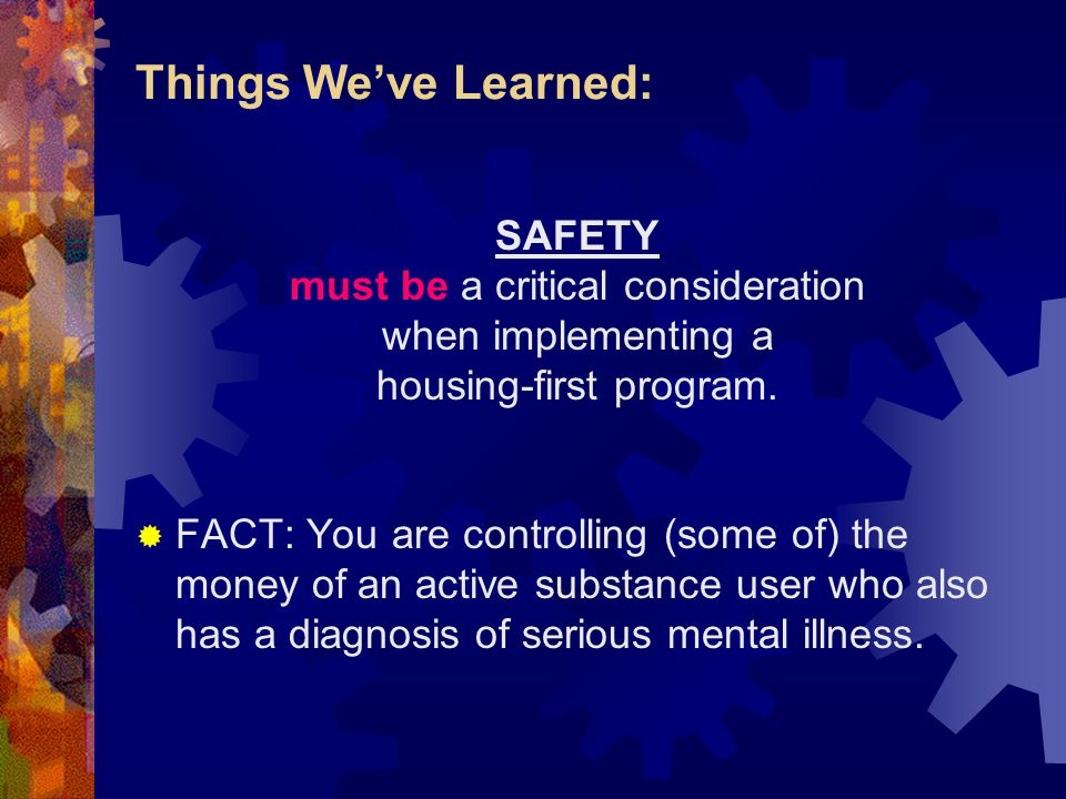 Things We've Learned: SAFETY must be a critical consideration