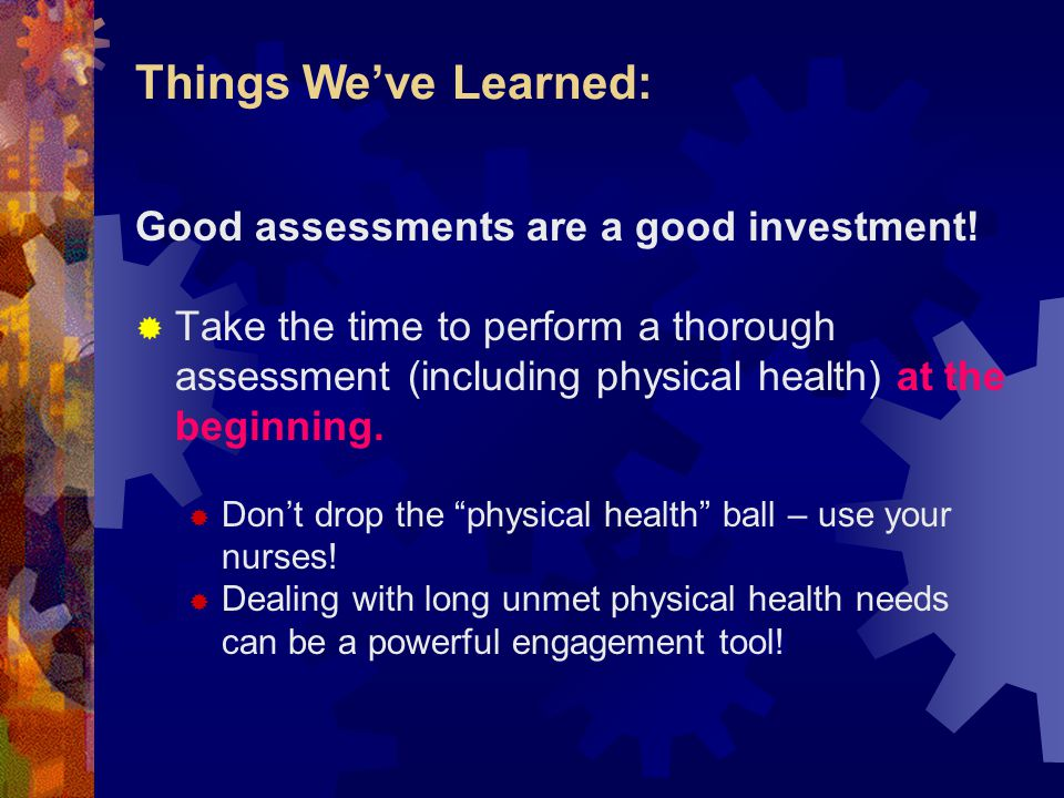 Things We've Learned: Good assessments are a good investment!