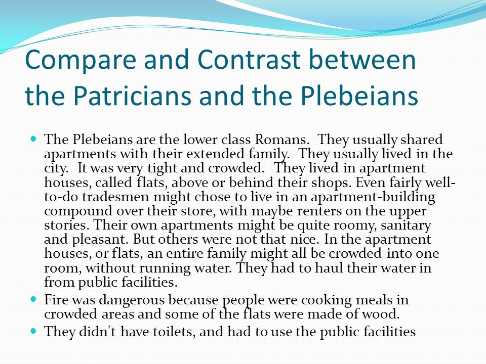 Compare and Contrast between the Patricians and the Plebeians