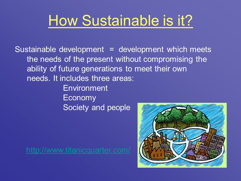 How Sustainable is it