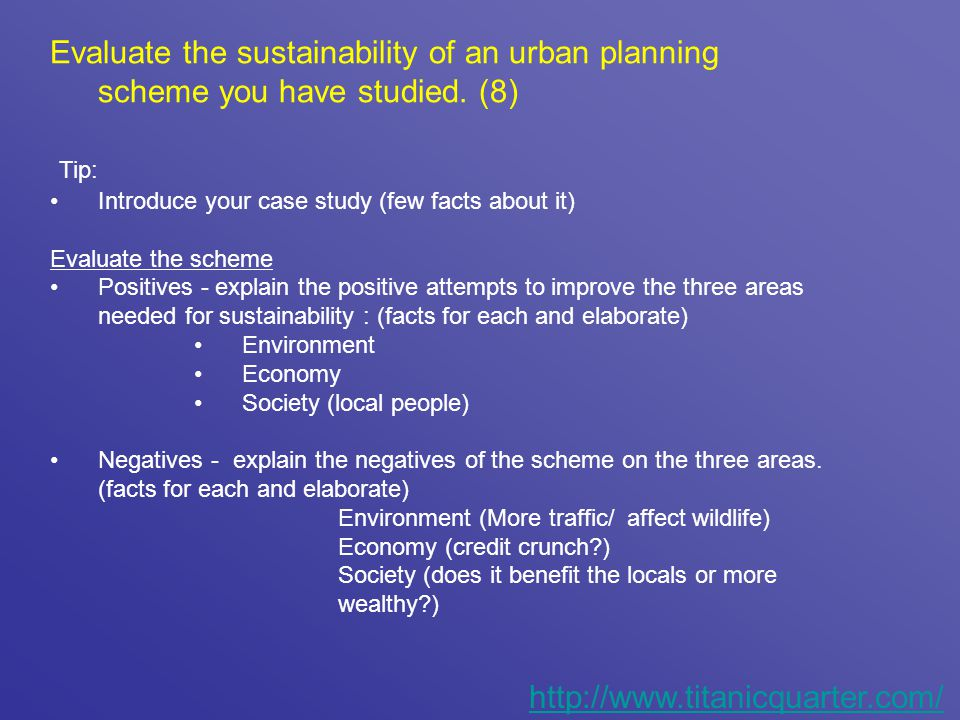 Evaluate the sustainability of an urban planning scheme you have studied. (8)