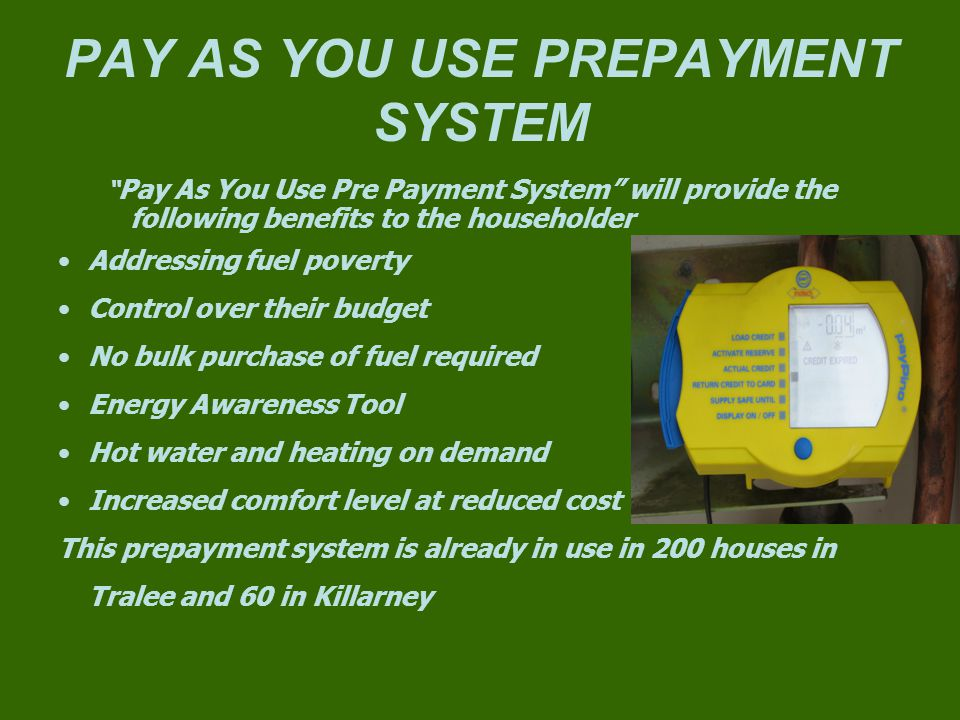 PAY AS YOU USE PREPAYMENT SYSTEM