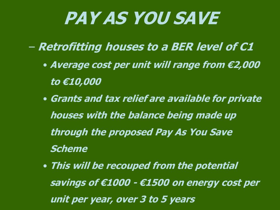 PAY AS YOU SAVE Retrofitting houses to a BER level of C1