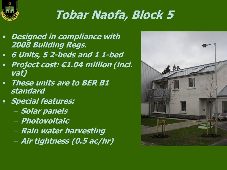 Tobar Naofa, Block 5 Designed in compliance with 2008 Building Regs.