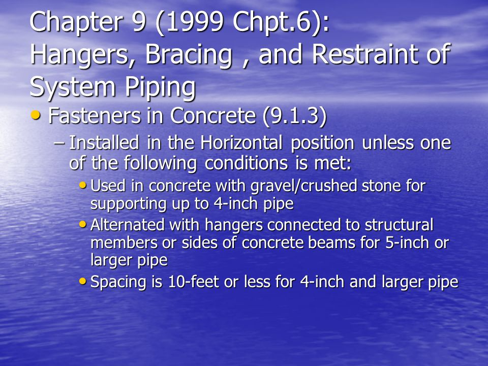 Chapter 9 (1999 Chpt.6): Hangers, Bracing , and Restraint of System Piping