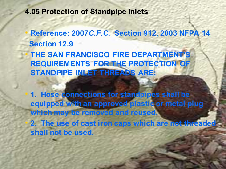 4.05 Protection of Standpipe Inlets