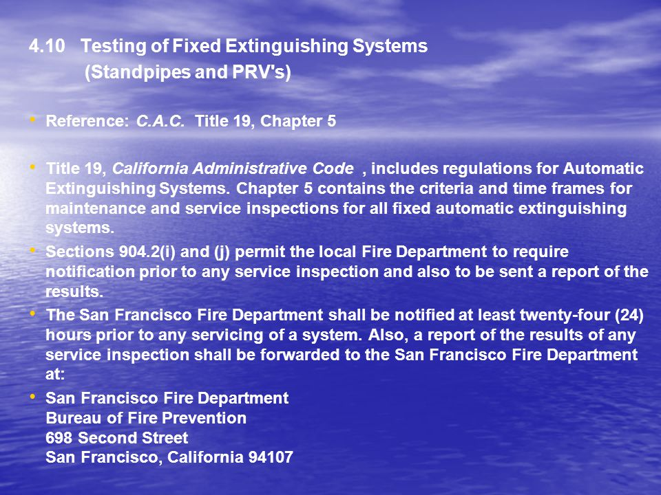 4.10 Testing of Fixed Extinguishing Systems (Standpipes and PRV s)