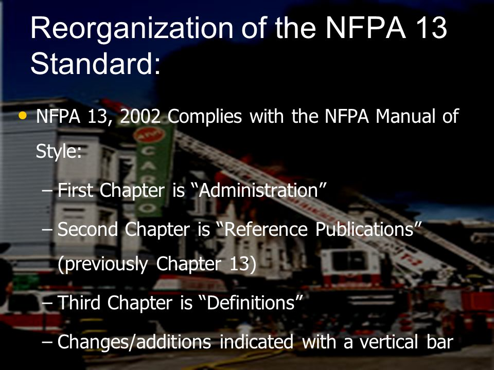 Reorganization of the NFPA 13 Standard: