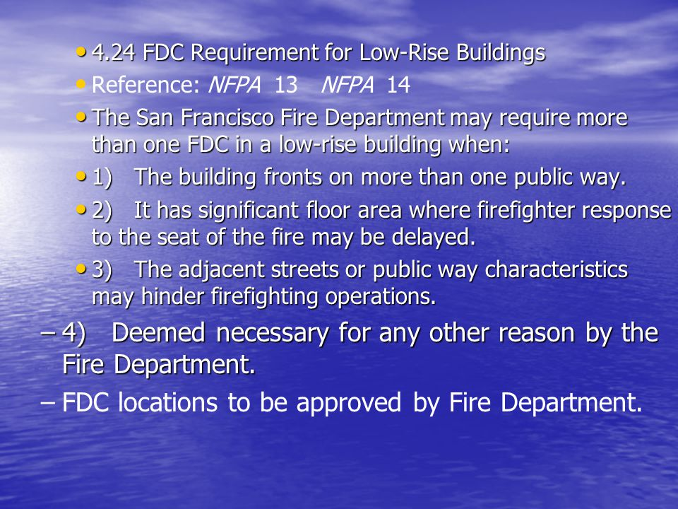 4) Deemed necessary for any other reason by the Fire Department.