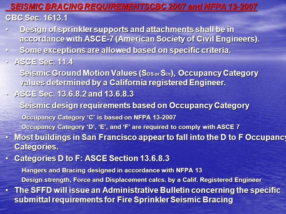 SEISMIC BRACING REQUIREMENTSCBC 2007 and NFPA 13-2007 CBC Sec. 1613.1