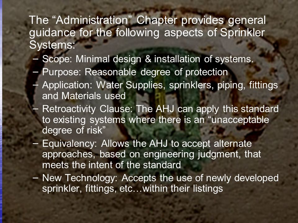 The Administration Chapter provides general guidance for the following aspects of Sprinkler Systems: