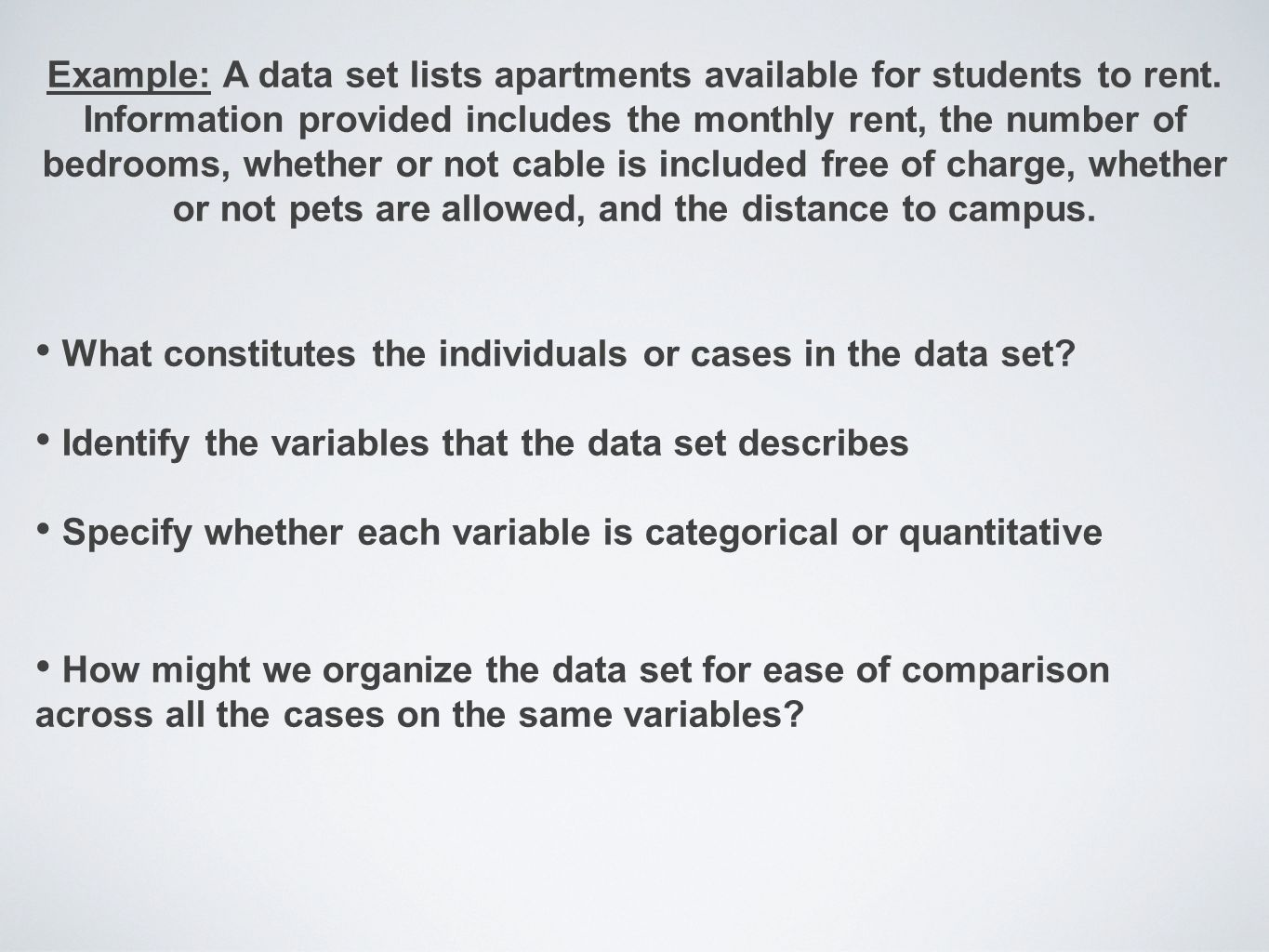Example: A data set lists apartments available for students to rent