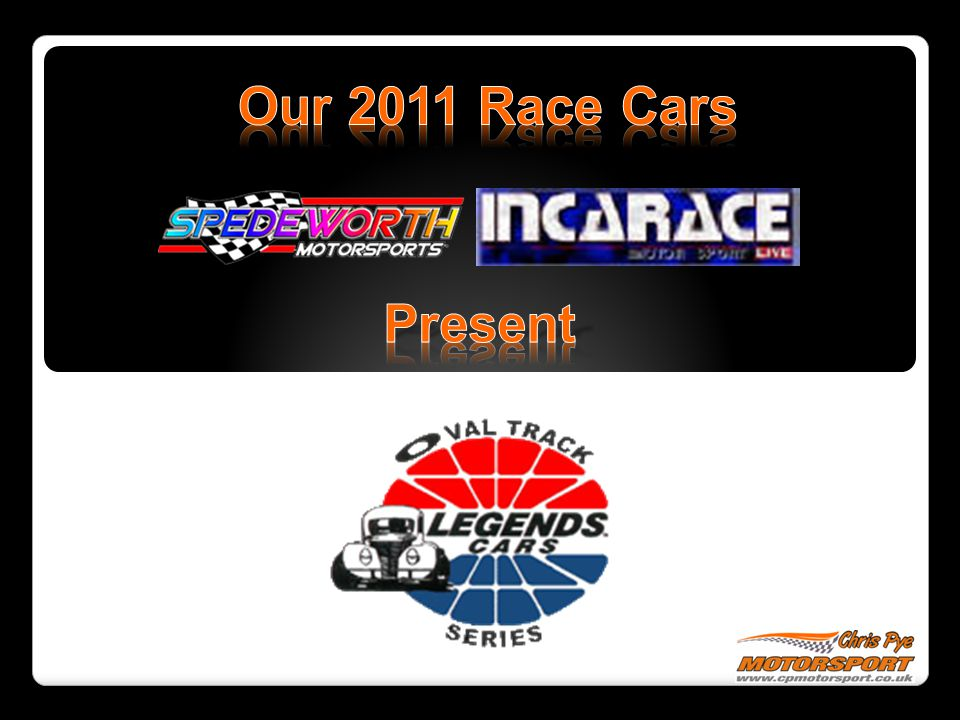 Our 2011 Race Cars Present