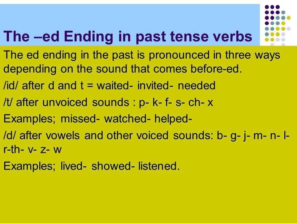 The –ed Ending in past tense verbs