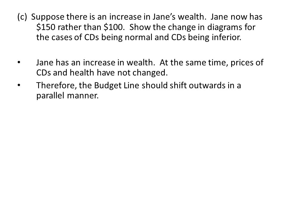 (c) Suppose there is an increase in Jane's wealth