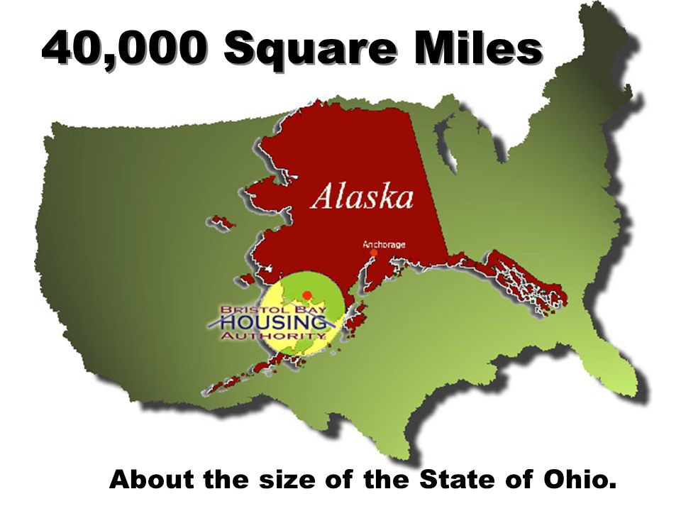 40,000 Square Miles About the size of the State of Ohio.