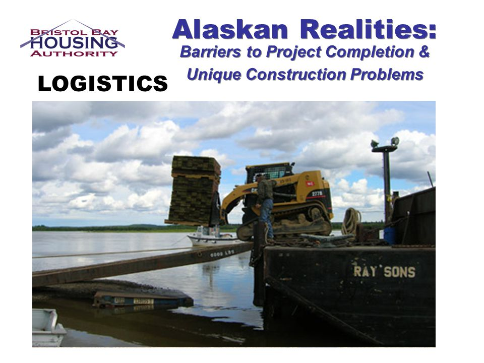 Alaskan Realities: Barriers to Project Completion & Unique Construction Problems