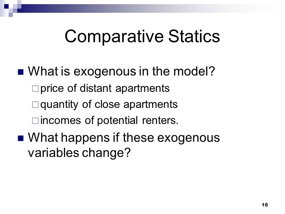 Comparative Statics What is exogenous in the model