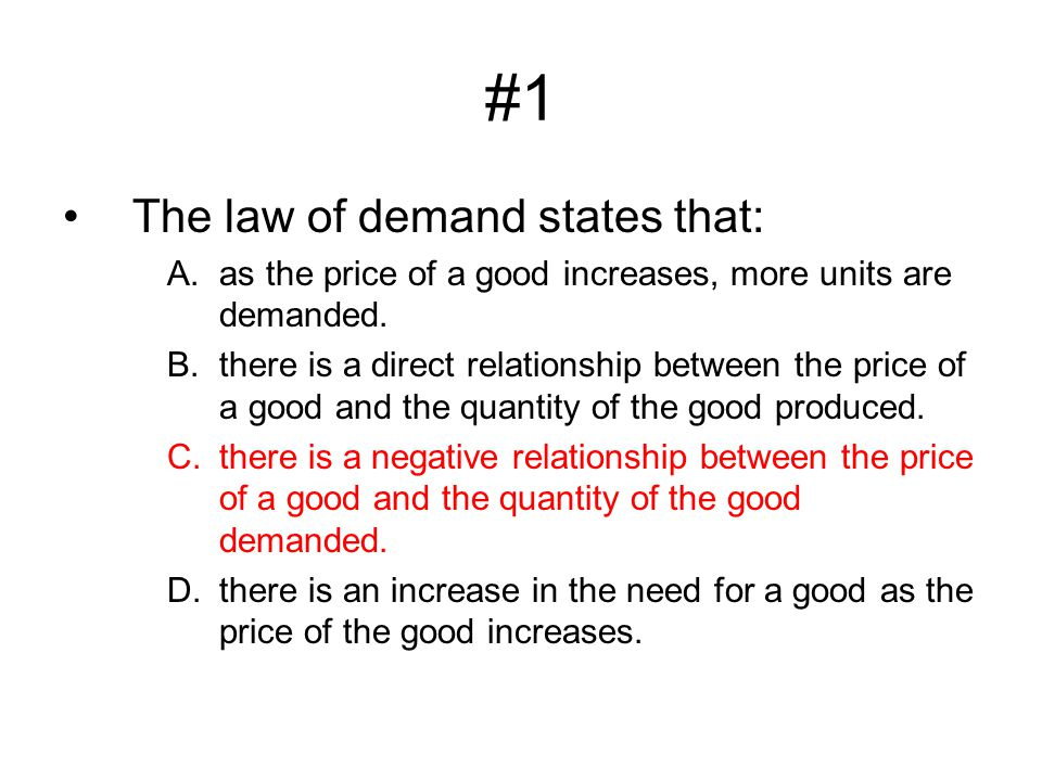 #1 The law of demand states that: