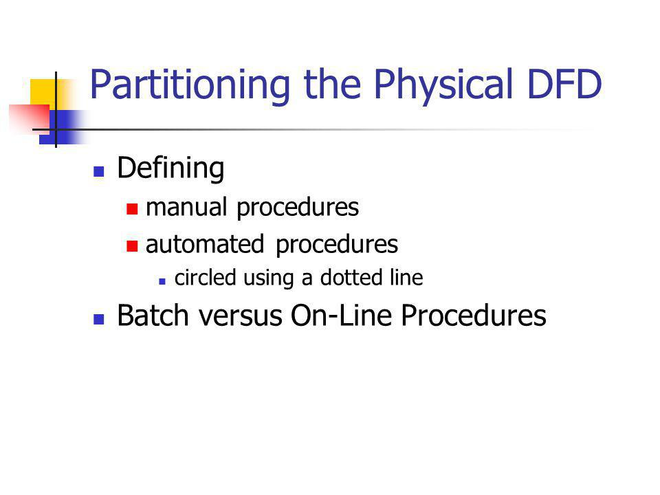 Partitioning the Physical DFD