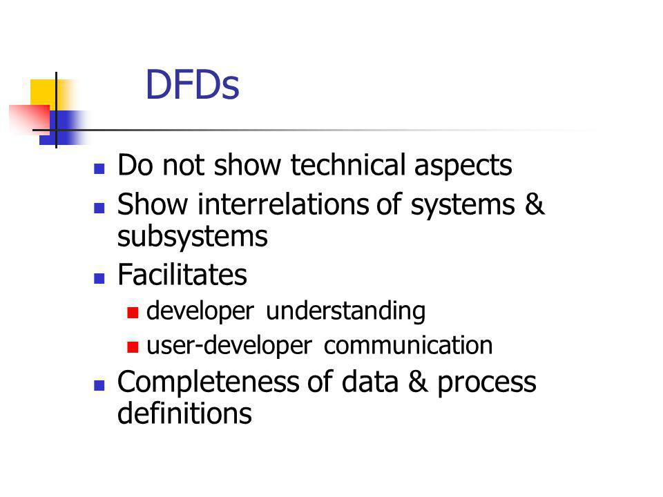 DFDs Do not show technical aspects