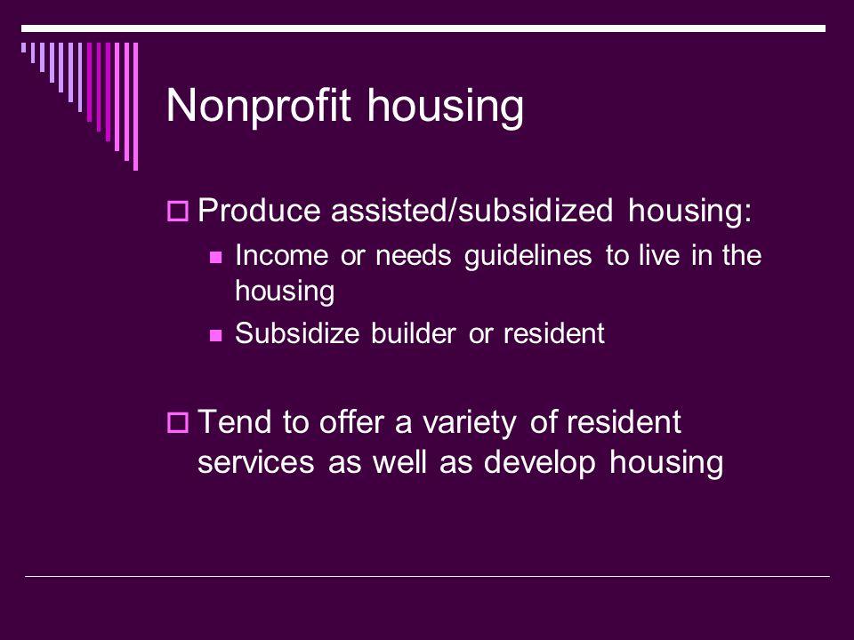 Nonprofit housing Produce assisted/subsidized housing: