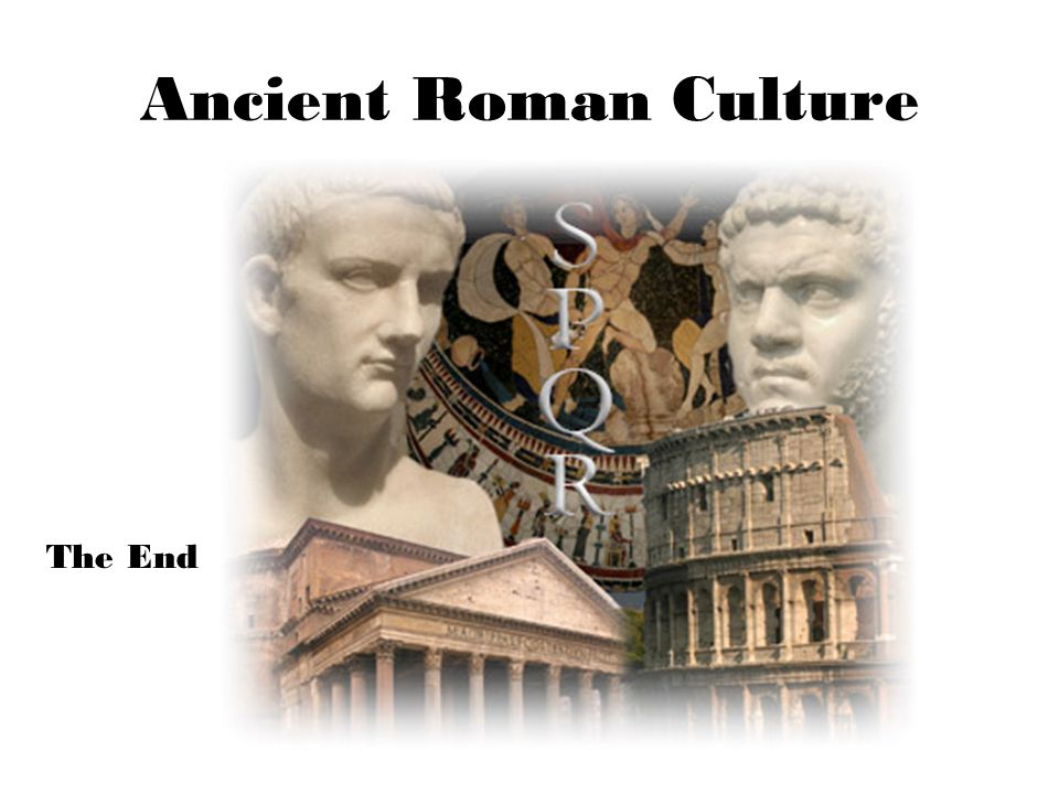 Ancient Roman Culture The End