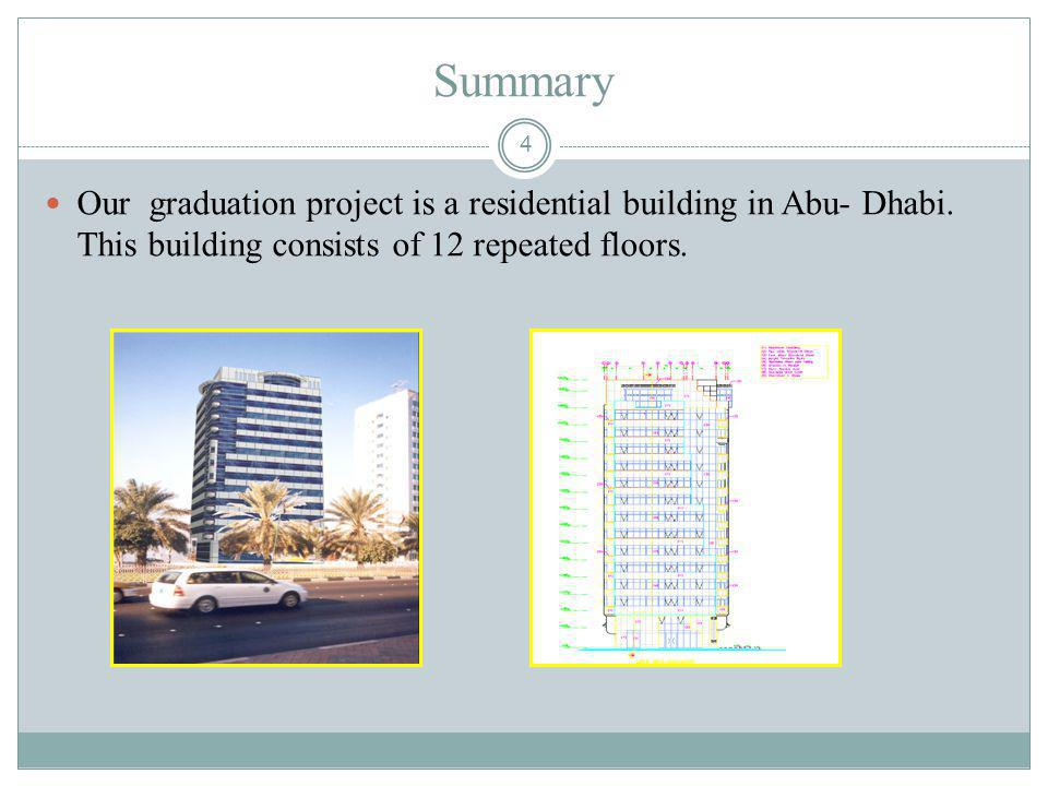 Summary Our graduation project is a residential building in Abu- Dhabi.