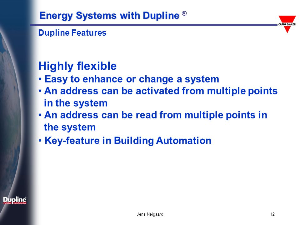 Highly flexible Easy to enhance or change a system