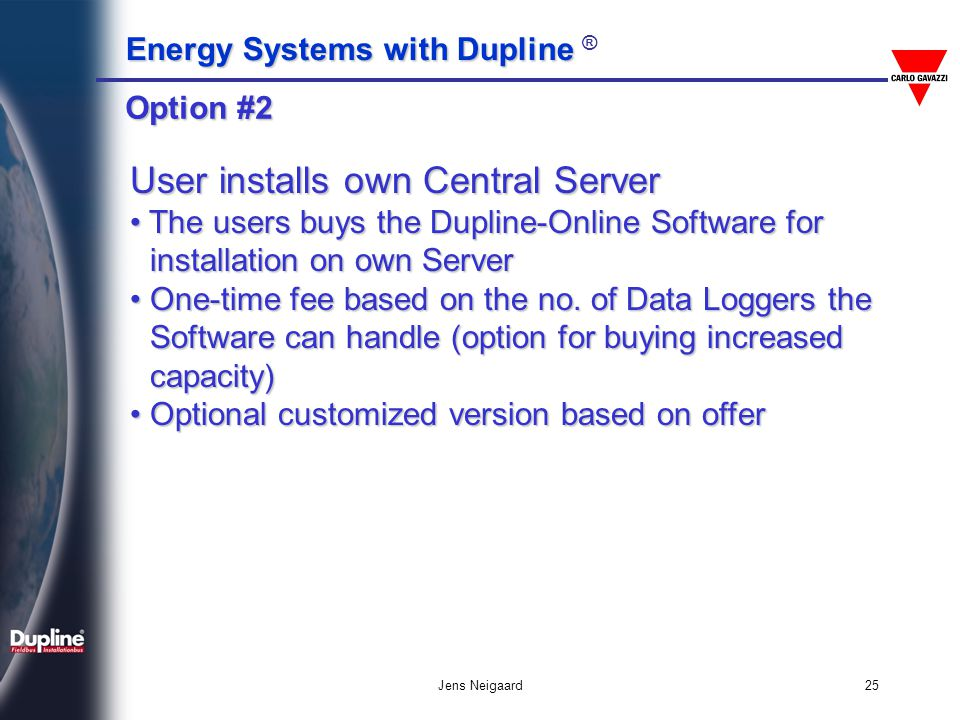 User installs own Central Server