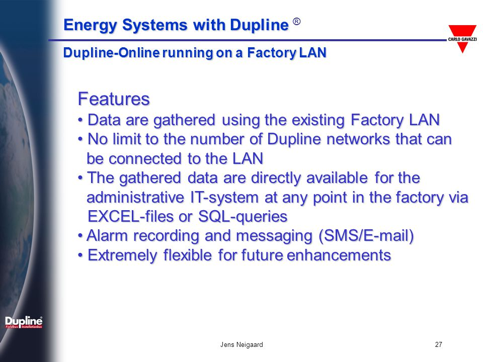 Features Data are gathered using the existing Factory LAN