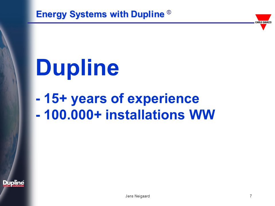 Dupline - 15+ years of experience - 100.000+ installations WW