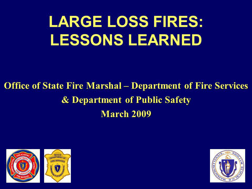LARGE LOSS FIRES: LESSONS LEARNED