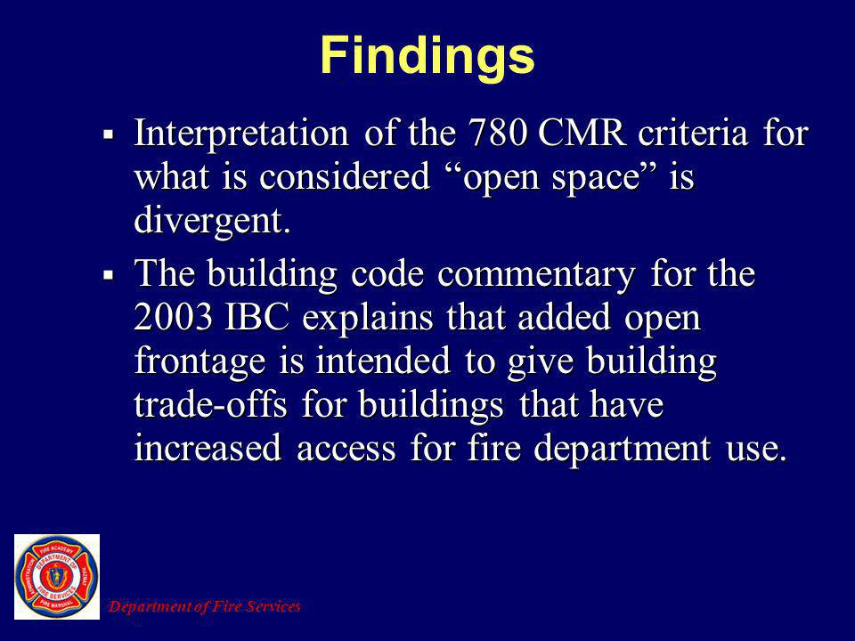 Findings Interpretation of the 780 CMR criteria for what is considered open space is divergent.