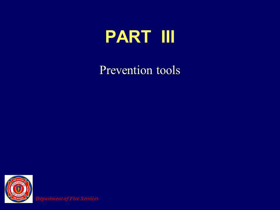 PART III Prevention tools Department of Fire Services