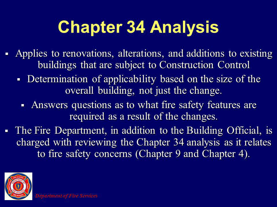 Chapter 34 Analysis Applies to renovations, alterations, and additions to existing buildings that are subject to Construction Control.