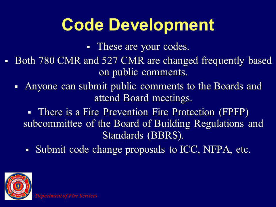 Submit code change proposals to ICC, NFPA, etc.