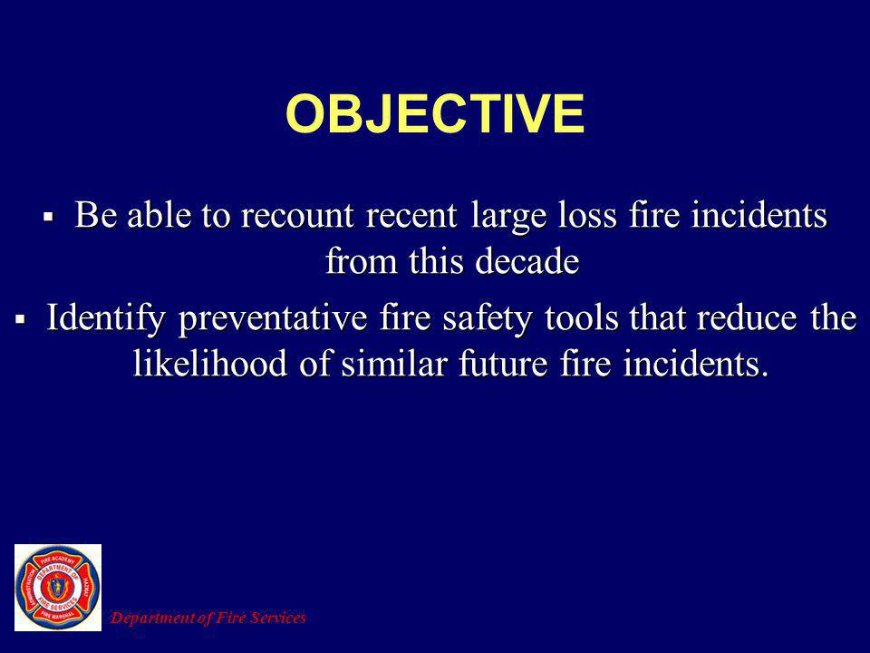 Be able to recount recent large loss fire incidents from this decade